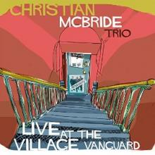 """Christian McBride Trio: """"Cherokee"""" from Live At The Village Vanguard"""