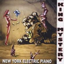 """New York Electric Piano: """"The Black Hole, The Lasso & The Loophole"""" from King Mystery"""