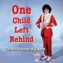 """The Ed Palermo Big Band: """"Spider of Destiny"""" from One Child Left Behind"""