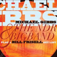 """Michael Gibbs & The NDR Bigband w/ Bill Frisell: """"On The Lookout/Far Away"""" from Play a Bill Frisell Set List"""