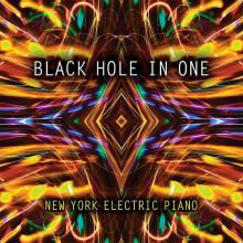 """New York Electric Piano: """"Reboot"""" from Black Hole in One"""